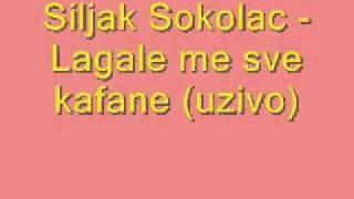 Siljak Sokolac - Lagale me sve kafane (uzivo)