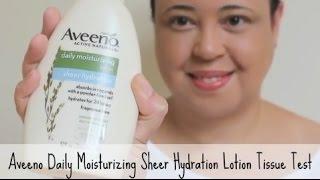 Aveeno Daily Moisturizing Sheer Hydration Lotion Tissue Test