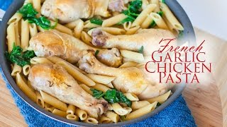 French Garlic Chicken Pasta With Wilted Spinach