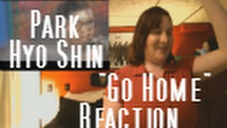 Download Mp3 Park Hyo Shin Go Home Reaction