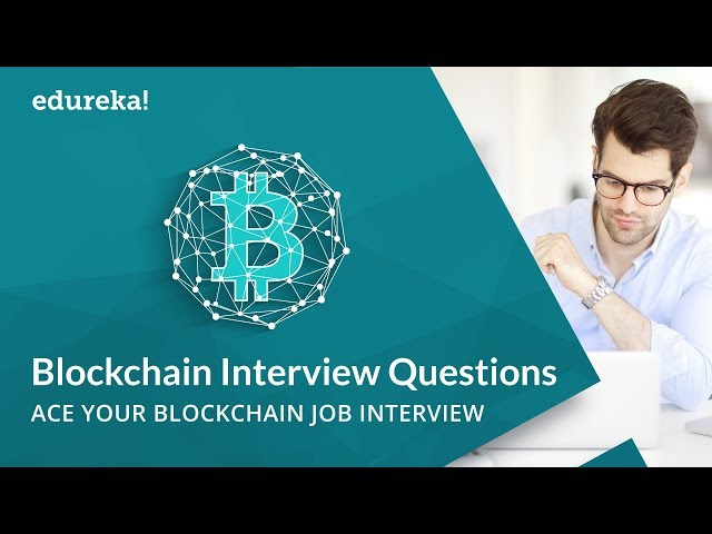 Blockchain Interview Questions and Answers | Blockchain Technology | Blockchain Tutorial | Edureka
