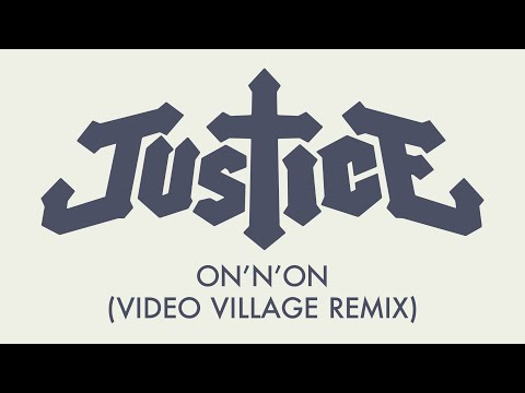Justice - On'n'On (Video Village Remix)