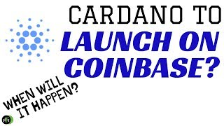 Cardano To Launch On Coinbase? When Will It Happen?