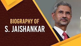 Biography of S Jaishankar, Minister of External Affairs & former Foreign Secretary of India