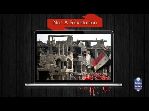 """The """"Revolution"""" that destroyed Syria (+18)"""