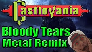 Bloody Tears - Metal Remix - Castlevania