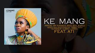 UNA SELL- Ke Mang Feat. A.T.I (AUDIO)