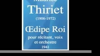 Maurice Thiriet (1906-1972) : Œdipe Roi, pour récitant, soli, chœur et orchestre (1941)
