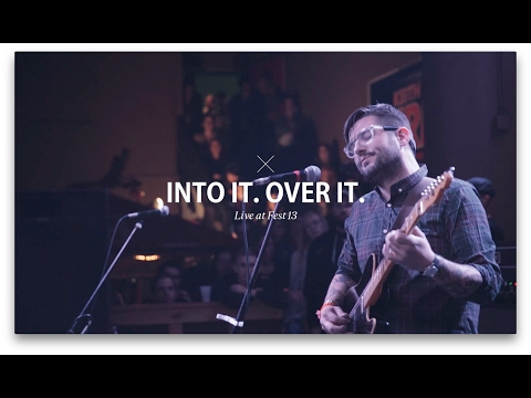 Into It. Over It. - Fest 13