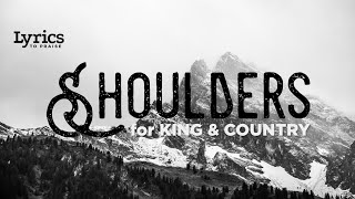 Shoulders (Lyric) | for KING & COUNTRY