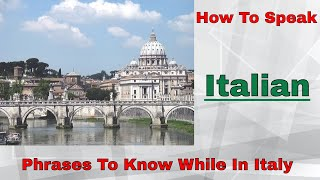 How To Speak Italian. Phrases To Know While In Italy