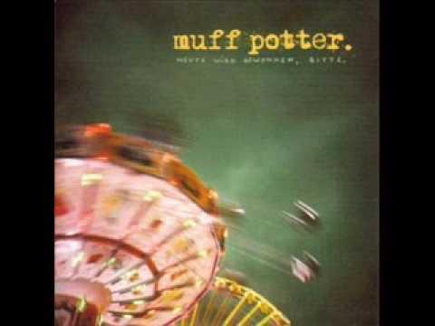 Muff Potter - Denn Du Bist Es Auch