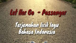 Let Her Go - Passenger - Terjemahan lirik
