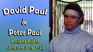 David & Peter Paul - Knight Rider (All scenes)