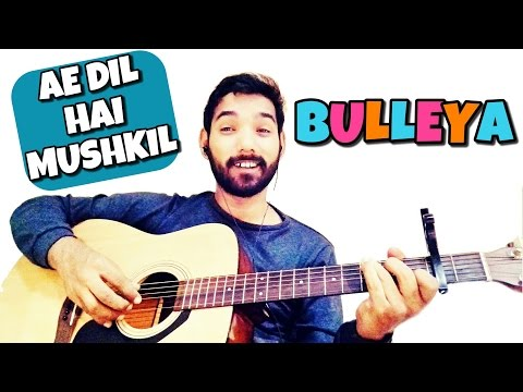 Bulleya Guitar Cover Lesson Ae Dil Hai Mushkil