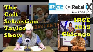 The Colt Sebastian Taylor Show - Episode 4: The IRCE 2019 in Chicago