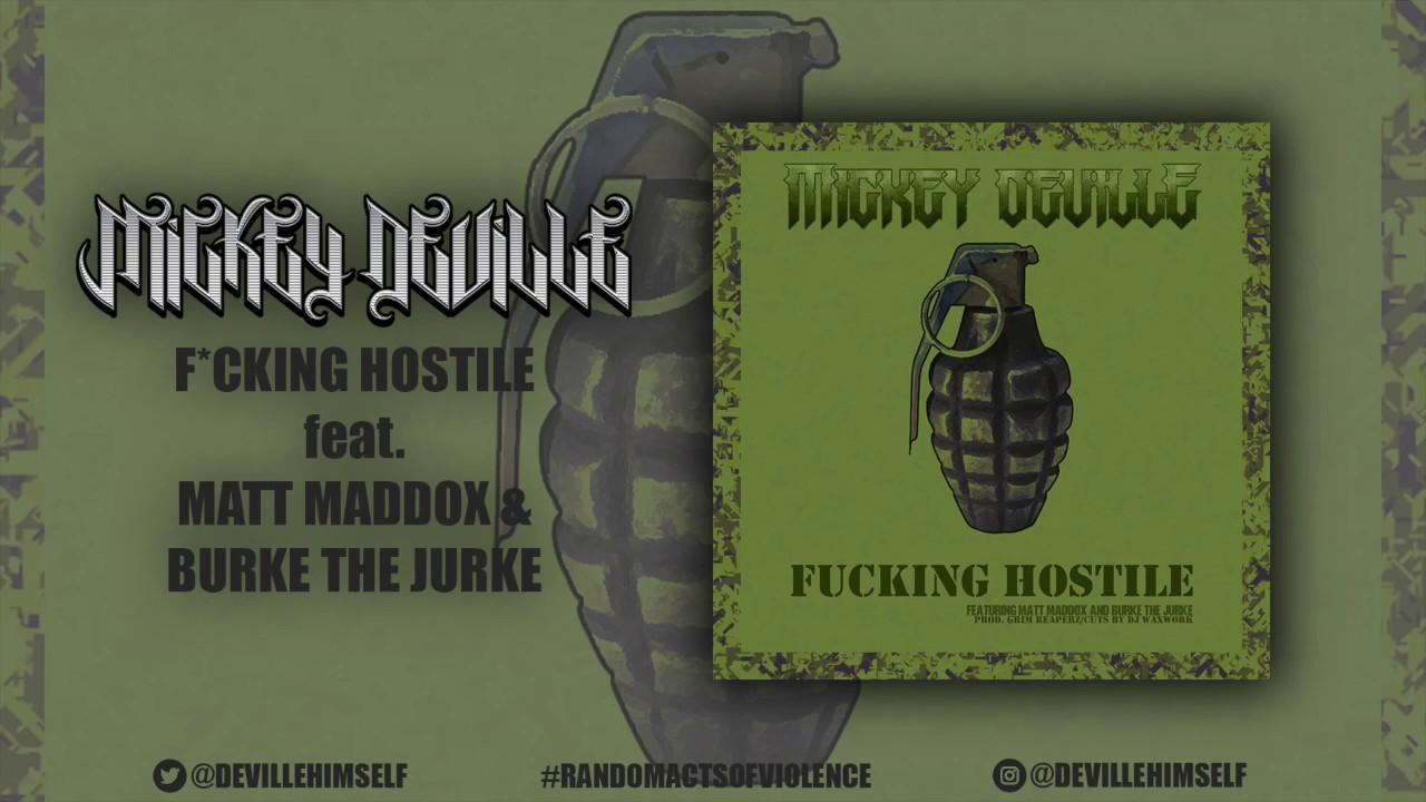Mickey Deville - F*cking Hostile feat  Matt Maddox & Burke the Jurke (Prod   Grim Reaperz)