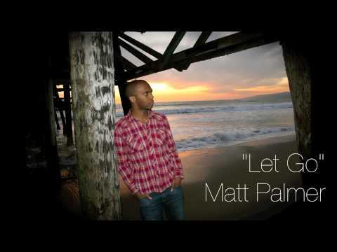 Matt Palmer - Let Go