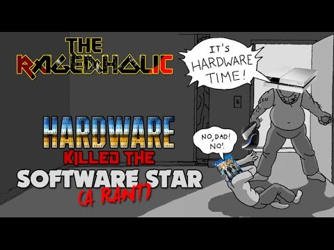Hardware Killed The Software Star - A Rant