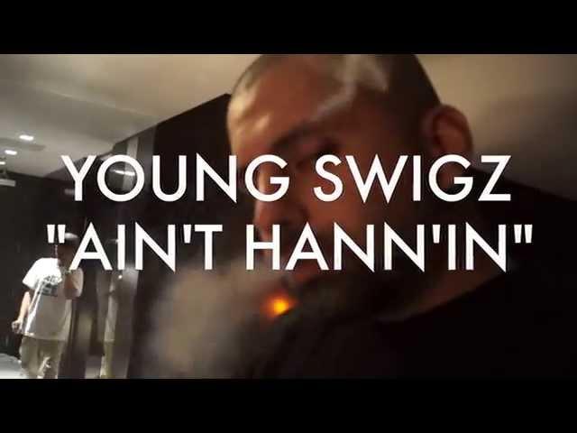 Swiggz ---- AINT HANNIN