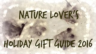 Nature Lover's Holiday Gift Guide 2016