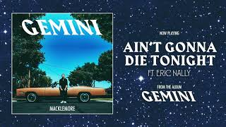 MACKLEMORE FEAT ERIC NALLY - AIN'T GONNA DIE TONIGHT