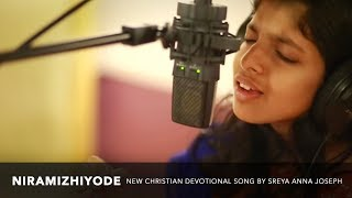 Niramizhiyode | Sreya Anna Joseph | New Christian Devotional Song | Christ Media ©