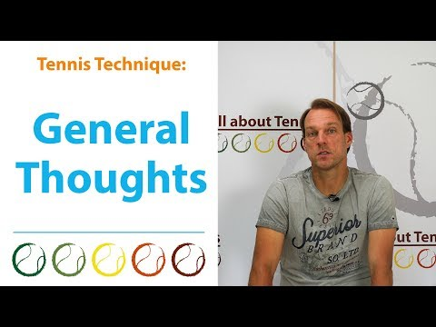 Tennis Technique, General Thoughts - talking only - English