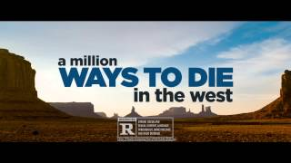 A Million Ways To Die In The West - Now Playing