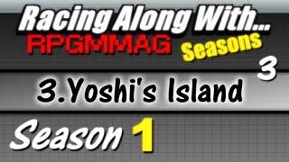 "LRAW RPGMMAG ""Seasons"" - Yoshi's Island, part 3 (Season 1, Game 3)"