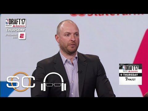 Ryen Russillo And Scott Van Pelt Talk NBA Draft Prospects | SC with SVP | June 20, 2017