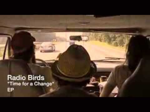"Radio Birds - ""Time for a Change"""