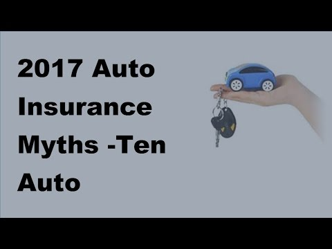 2017 Auto Insurance Myths |Ten Auto Insurance Myths Debunked