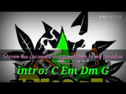 Chord + litik lagu steven coconut treez _ welcome to my paradise