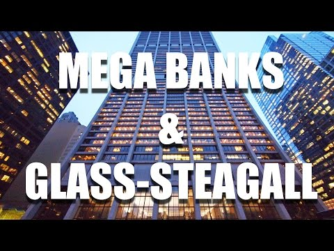 Mega Banks and the Glass-Steagall Act