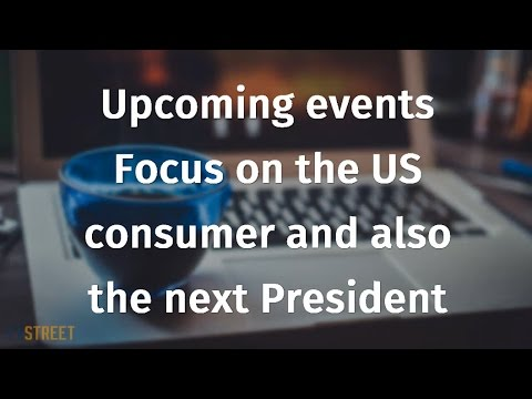 Upcoming events: Focus on the US consumer and also the next President