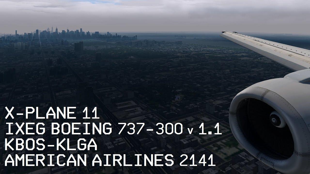 [X-Plane 11] IXEG Boeing 737-300 1 1 - KBOS to KLGA - Complete Flight