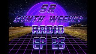 S.R. Synth Weekly Episode 25.