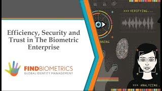 Efficiency, Security and Trust in The Biometric Enterprise