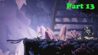 WE MAKE OUR WAY TO CRYSTAL PEAK! - HOLLOW KNIGHT #13