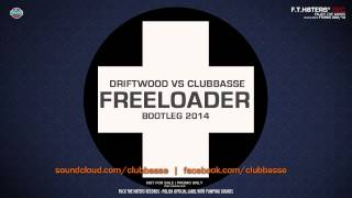 Driftwood vs Clubbasse - Freeloader 2014 [DEMO]