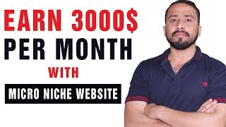 Create Micro Niche Website & Earn 3000$ Per Month Easily