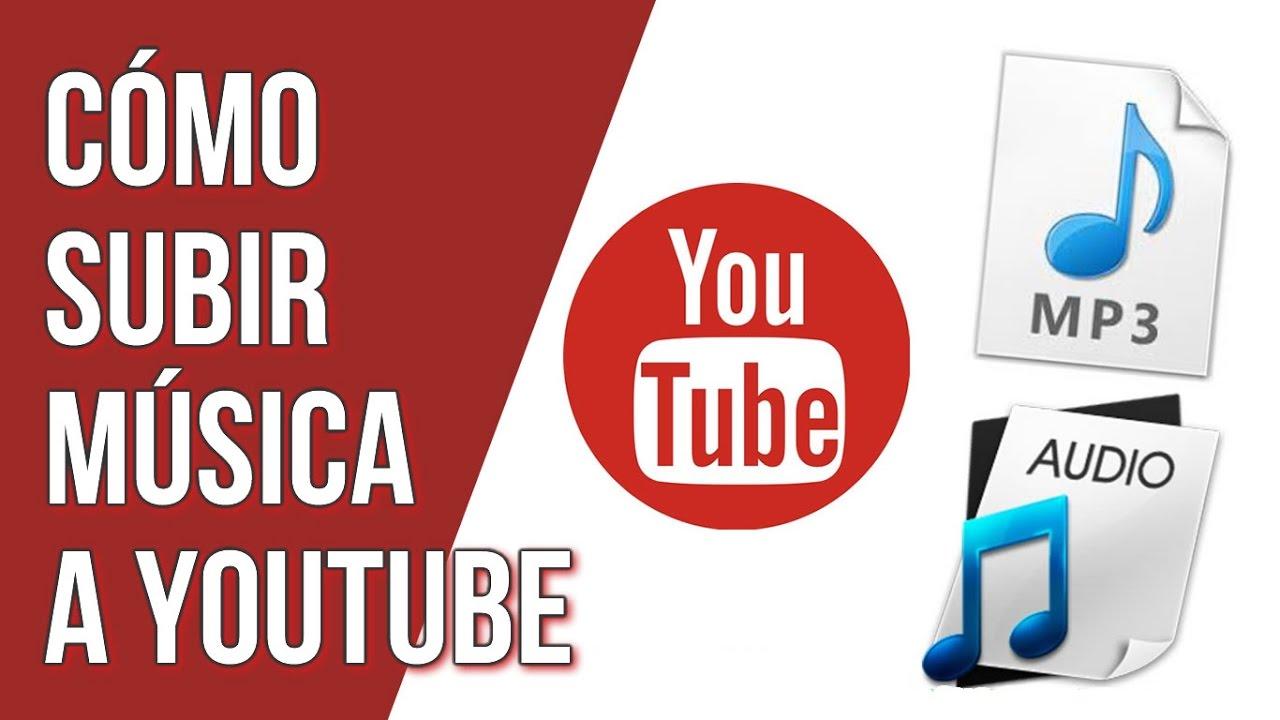 Como Subir Musica A Youtube Youtube