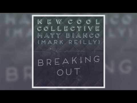 New Cool Collective & Matt Bianco (Mark Reilly) - Breaking Out (Official Audio)