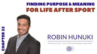 Finding Purpose & Meaning for Life After Sport with Robin Hunuki - Chapter 22 | nxt gen mvmnt