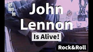 ▷ John Lennon Is Alive → Rock & Roll (Album Listen To The Picture) Let Him Be The  Movie