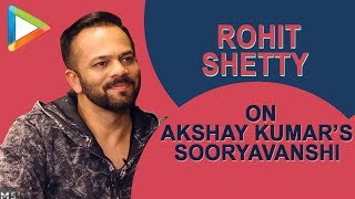 WOW: Rohit Shetty REVEALS about Akshay Kumar's Character in SOORYAVANSHI