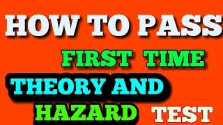 THEORY AND HAZARD REVISION    PASS FIRST TIME