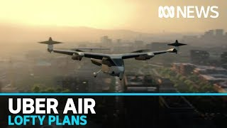 Uber Air's plans for 1,000-strong Melbourne helicopter fleet revealed | ABC News