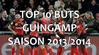 Top 10 Buts de Guingamp - Saison 2013 / 2014 - LIGUE 1